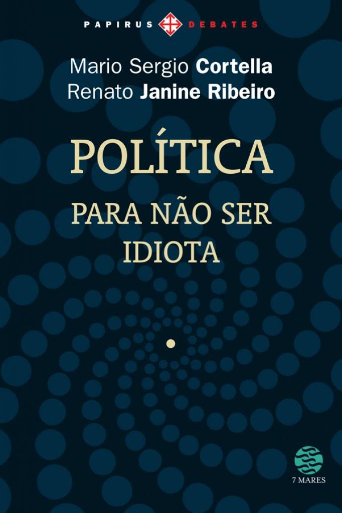 """Resenha do livro """" Política, para não ser idiota"""""""