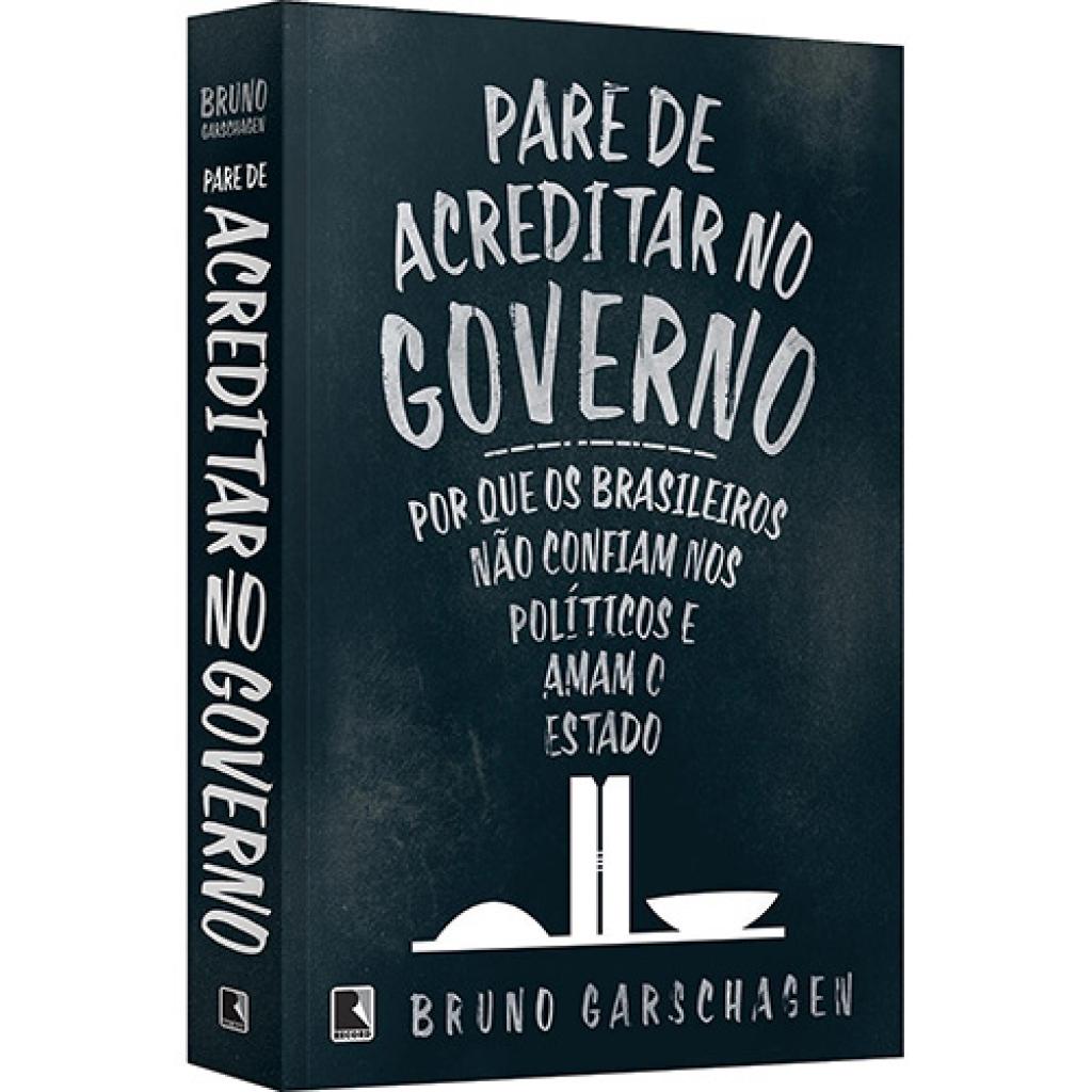 """Resenha do livro """"Pare de Acreditar no Governo: Por Que os Brasileiros Não Confiam nos Políticos e Amam o Estado"""""""